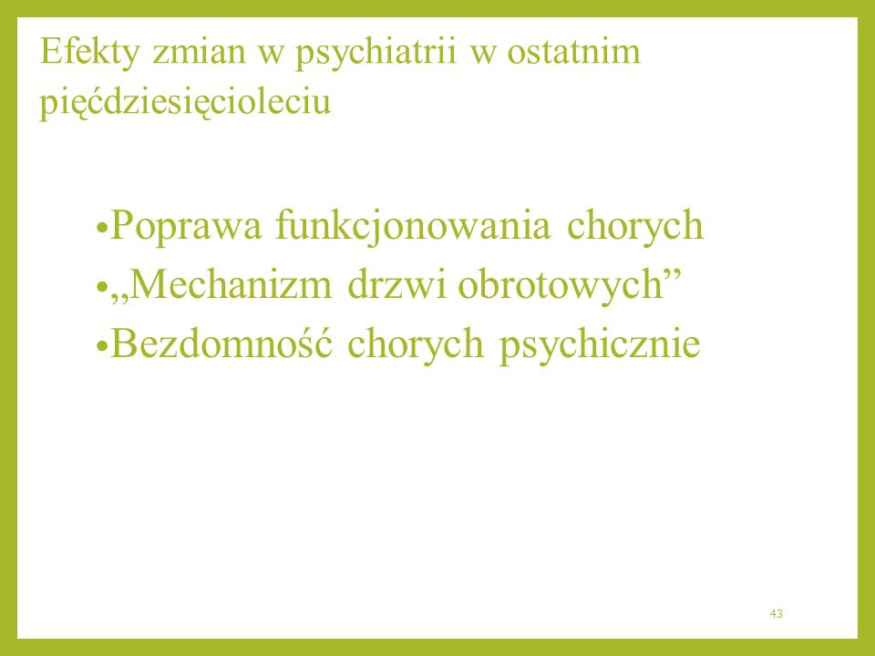 Efekty zmian w psychiatrii w ostatnim pięćdziesięcioleciu