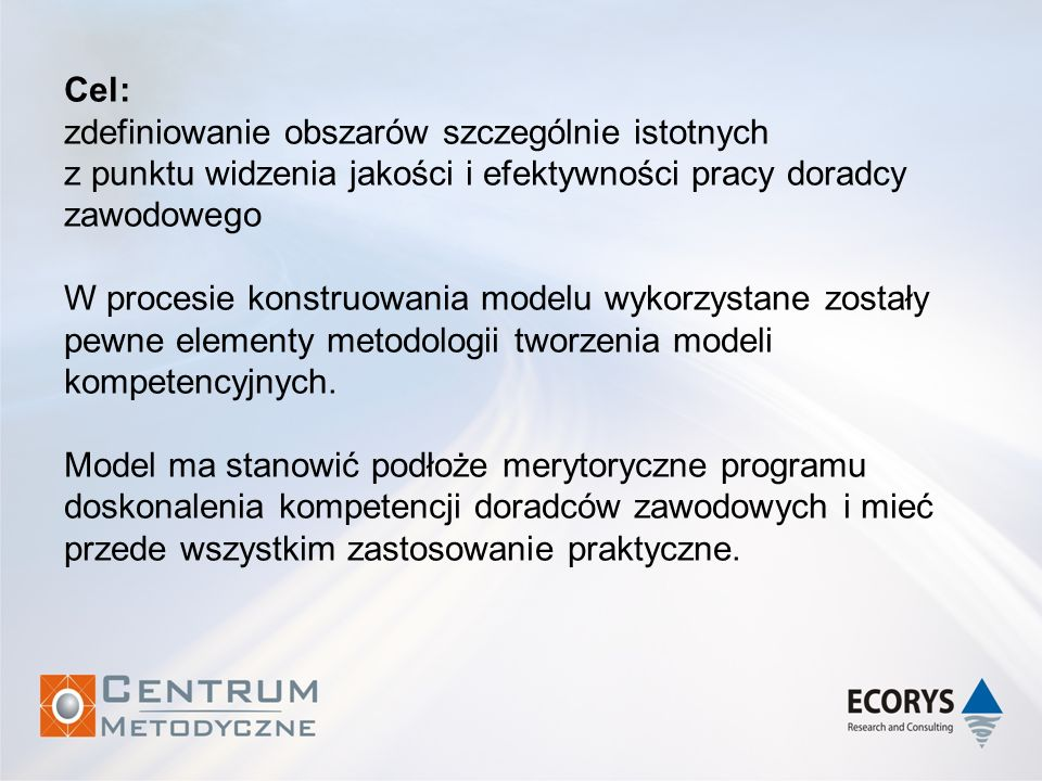 Cel: zdefiniowanie obszarów szczególnie istotnych z punktu widzenia jakości i efektywności pracy doradcy zawodowego.