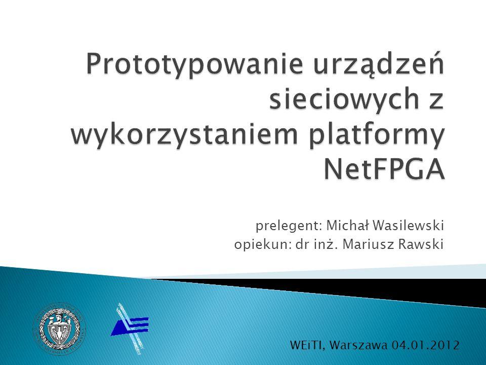 Prototypowanie urządzeń sieciowych z wykorzystaniem platformy NetFPGA