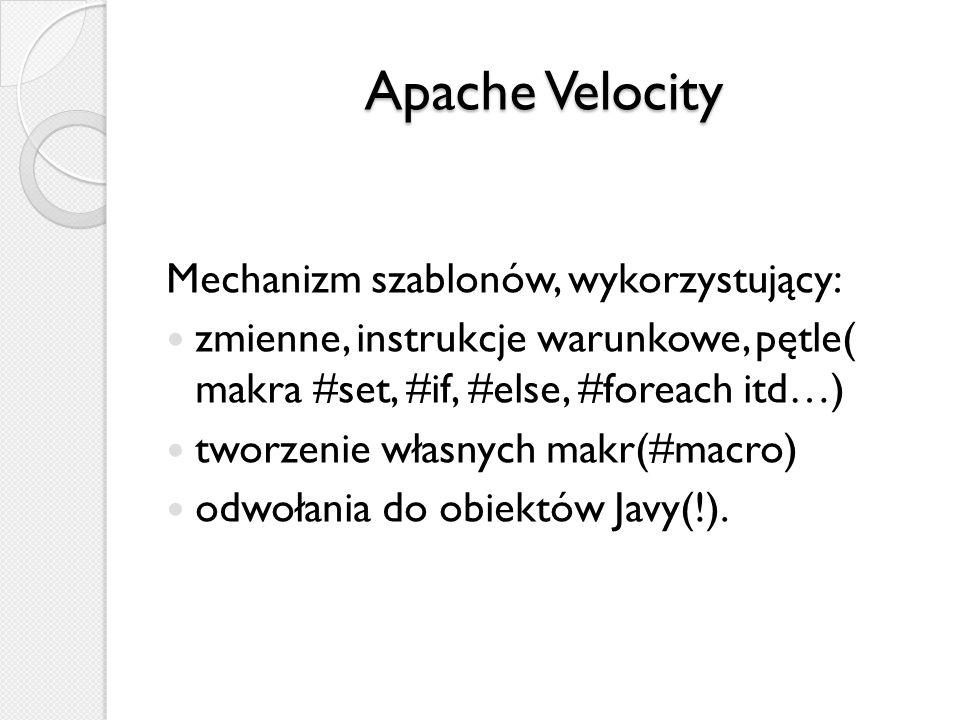 Apache Velocity Mechanizm szablonów, wykorzystujący: