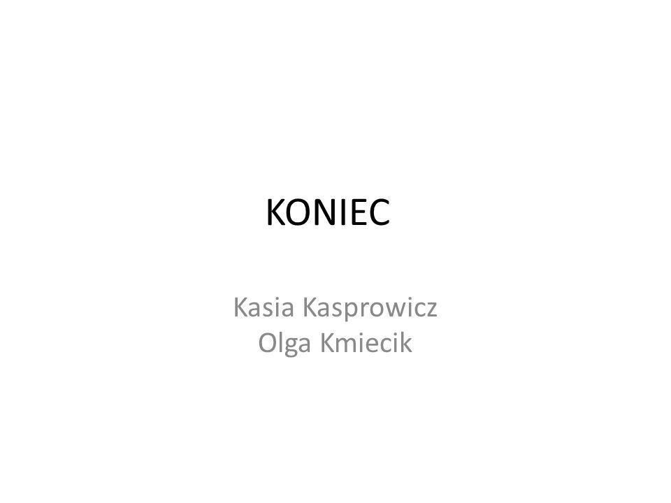 Kasia Kasprowicz Olga Kmiecik