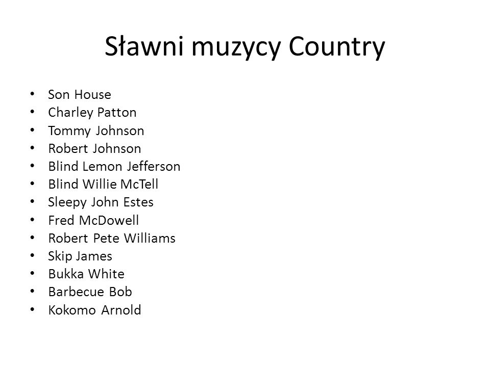 Sławni muzycy Country Son House Charley Patton Tommy Johnson