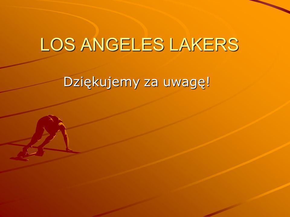 LOS ANGELES LAKERS Dziękujemy za uwagę!