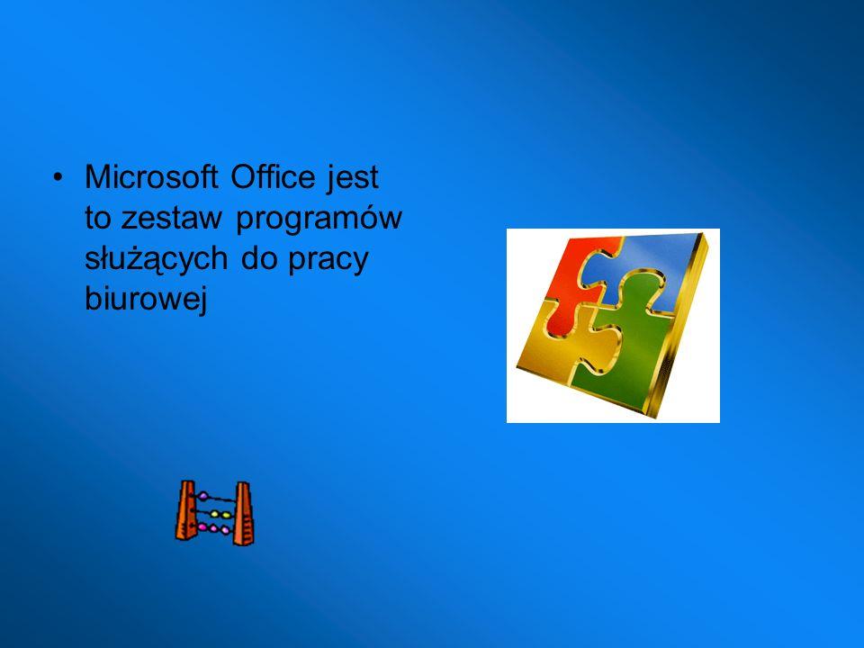 Microsoft Office jest to zestaw programów służących do pracy biurowej