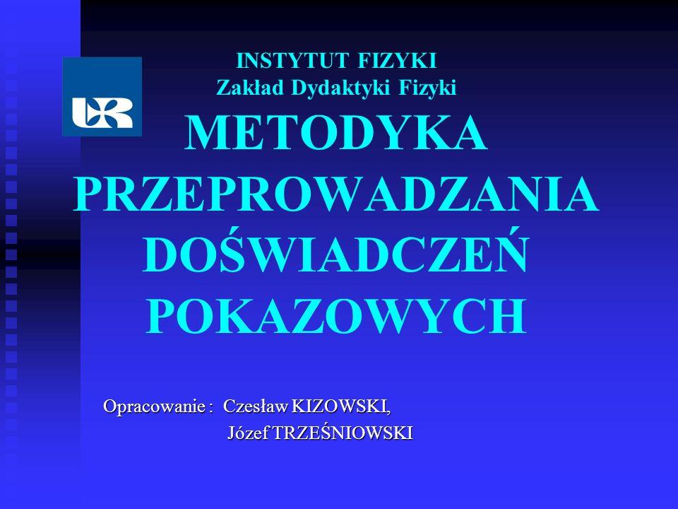 Opracowanie : Czesław KIZOWSKI, Józef TRZEŚNIOWSKI