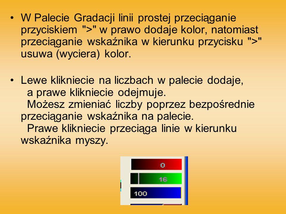 W Palecie Gradacji linii prostej przeciąganie przyciskiem > w prawo dodaje kolor, natomiast przeciąganie wskaźnika w kierunku przycisku > usuwa (wyciera) kolor.
