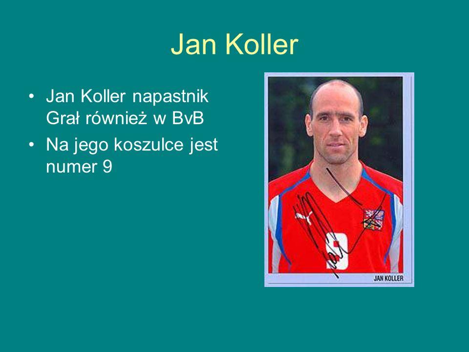 Jan Koller Jan Koller napastnik Grał również w BvB