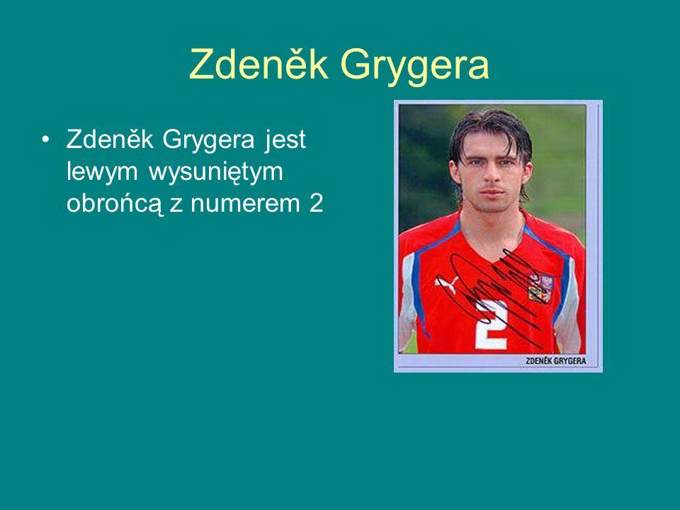 Zdeněk Grygera Zdeněk Grygera jest lewym wysuniętym obrońcą z numerem 2