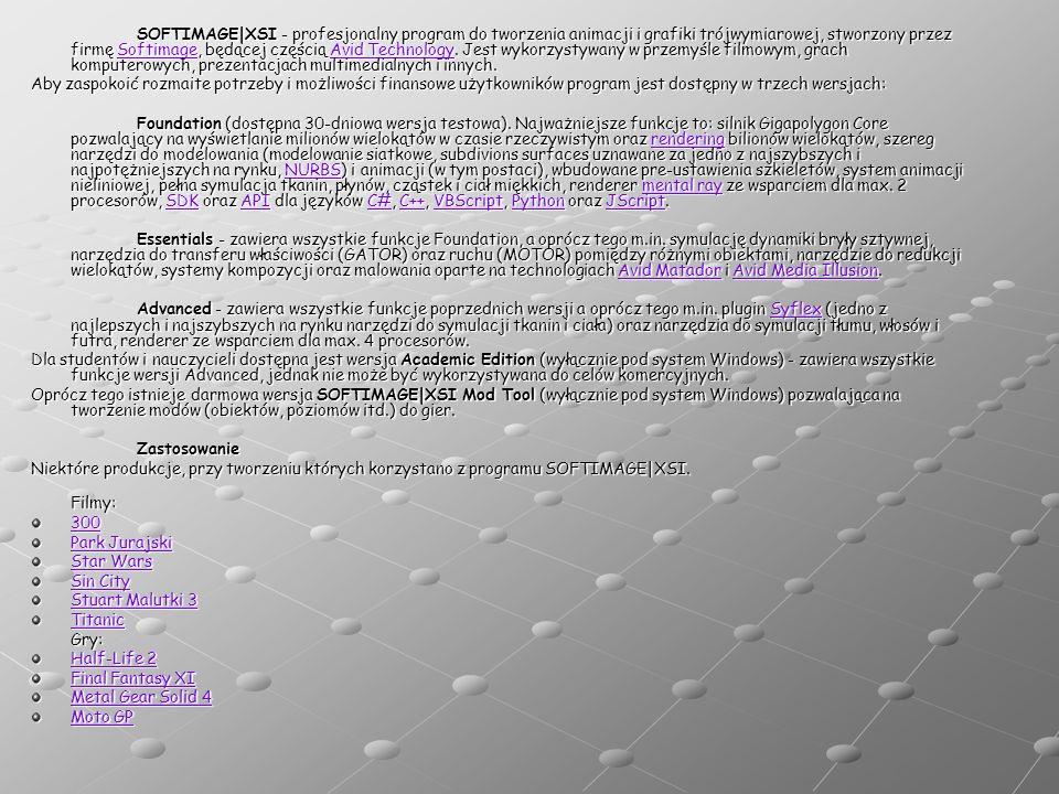 SOFTIMAGE|XSI - profesjonalny program do tworzenia animacji i grafiki trójwymiarowej, stworzony przez firmę Softimage, będącej częścią Avid Technology. Jest wykorzystywany w przemyśle filmowym, grach komputerowych, prezentacjach multimedialnych i innych.
