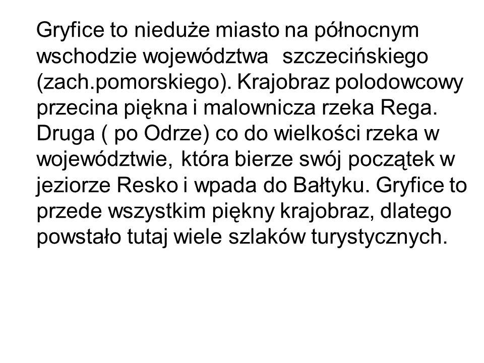Gryfice to nieduże miasto na północnym wschodzie województwa szczecińskiego (zach.pomorskiego).
