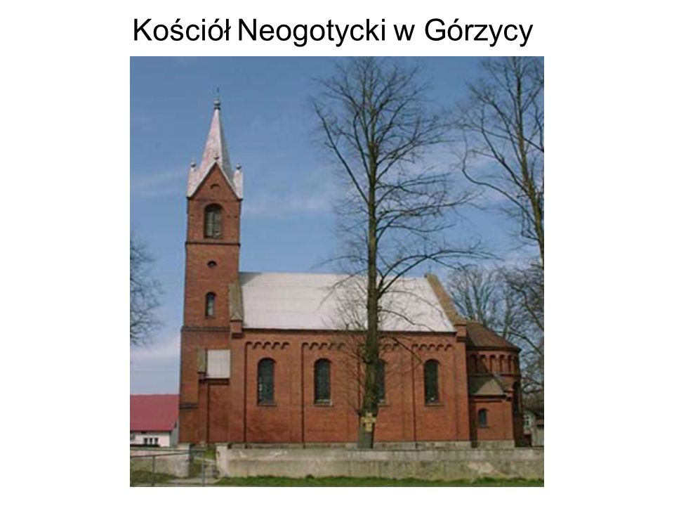 Kościół Neogotycki w Górzycy