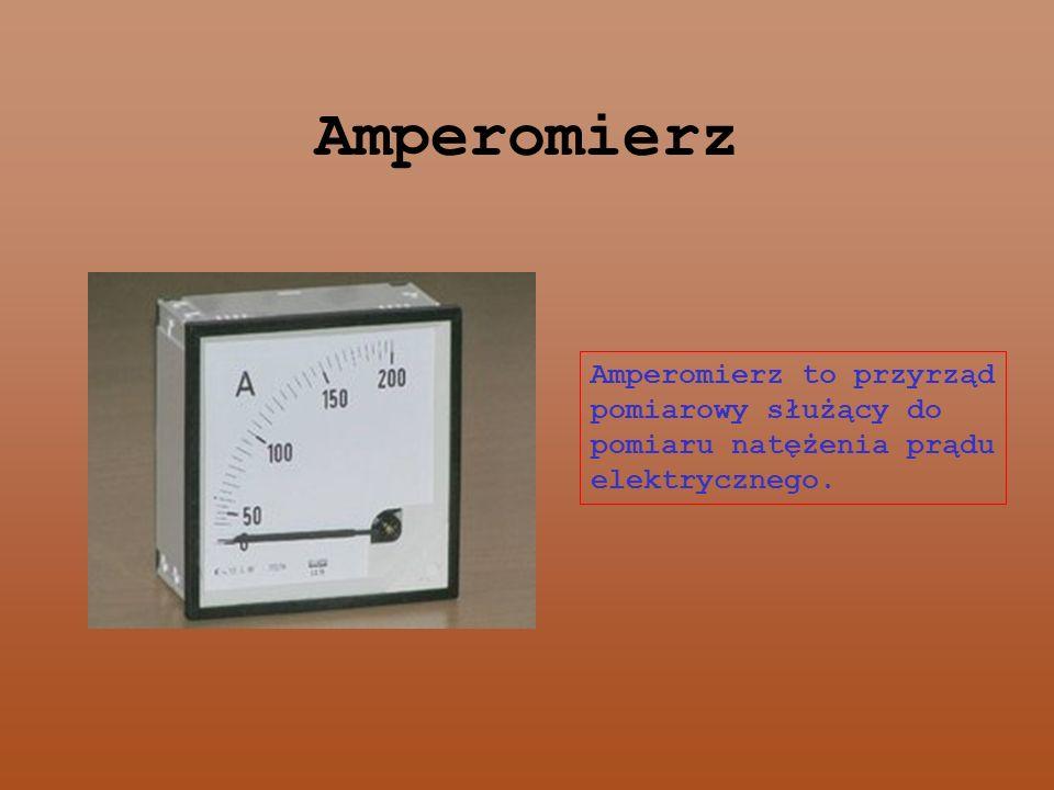 Amperomierz Amperomierz to przyrząd pomiarowy służący do