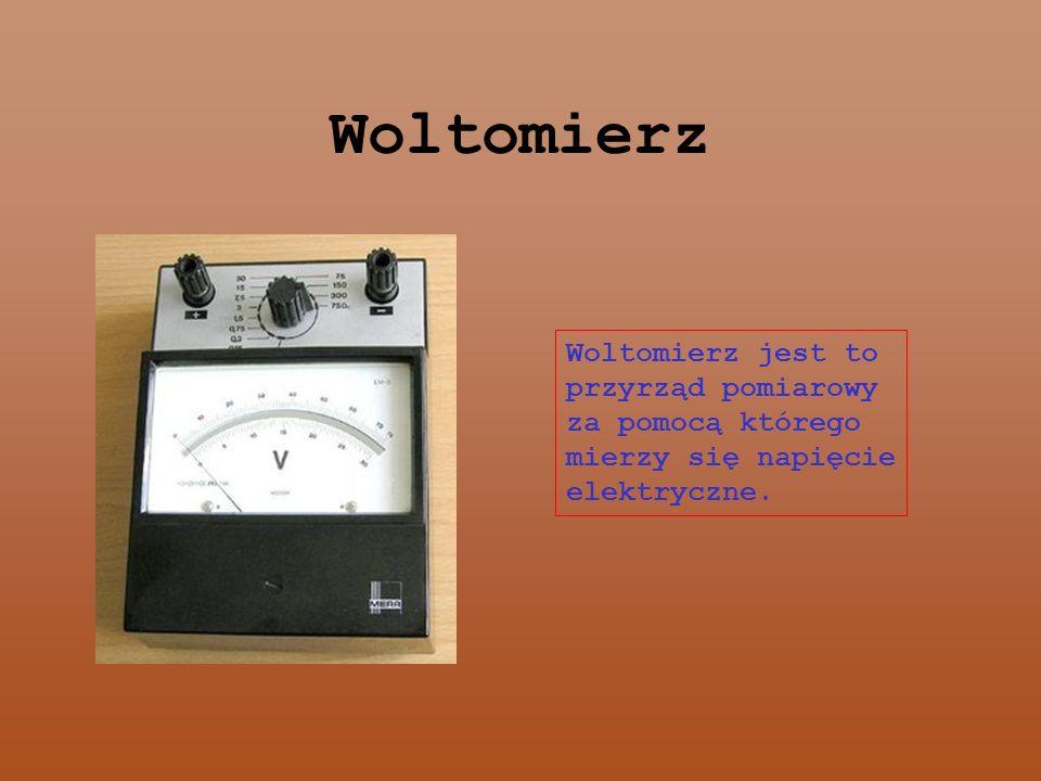 Woltomierz Woltomierz jest to przyrząd pomiarowy za pomocą którego
