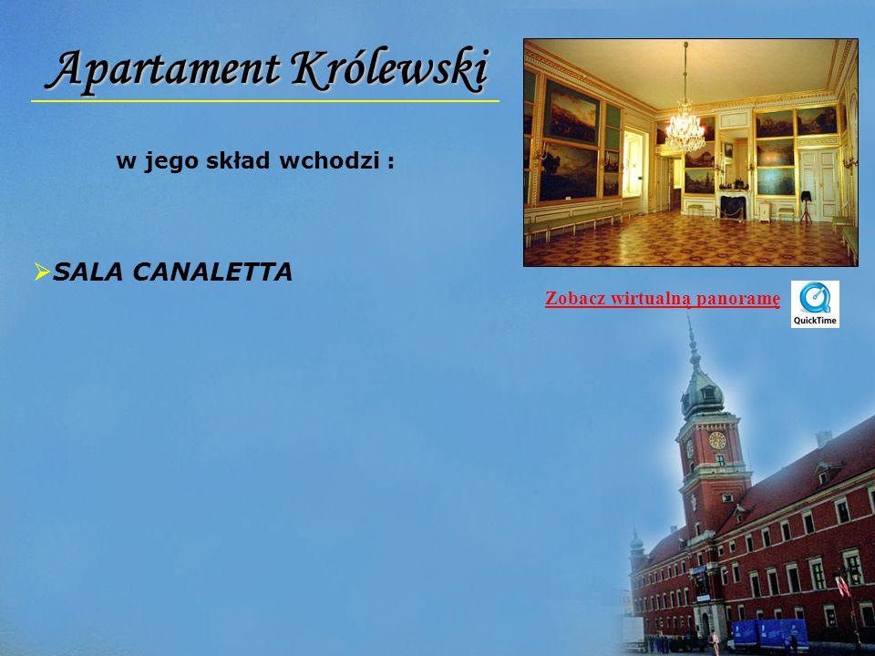 Apartament Królewski SALA CANALETTA w jego skład wchodzi :