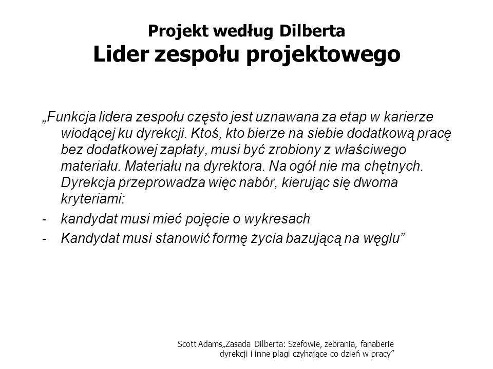 Projekt według Dilberta Lider zespołu projektowego