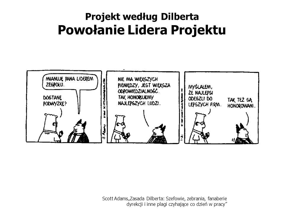 Projekt według Dilberta Powołanie Lidera Projektu