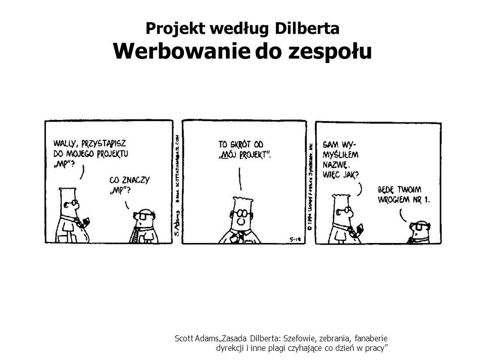 Projekt według Dilberta Werbowanie do zespołu