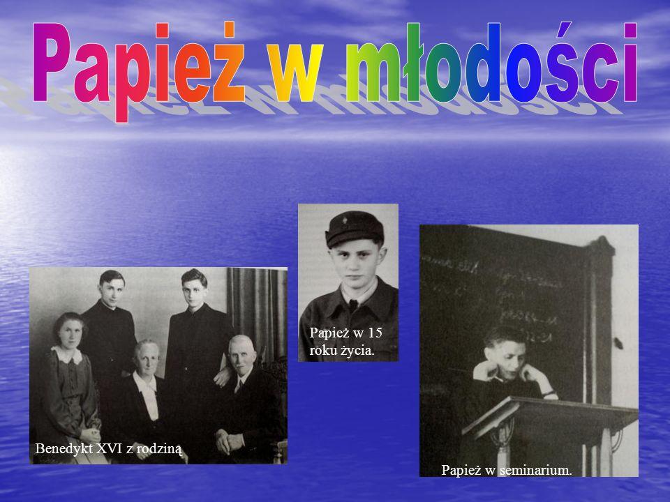 Papież w młodości Papież w 15 roku życia. Benedykt XVI z rodziną