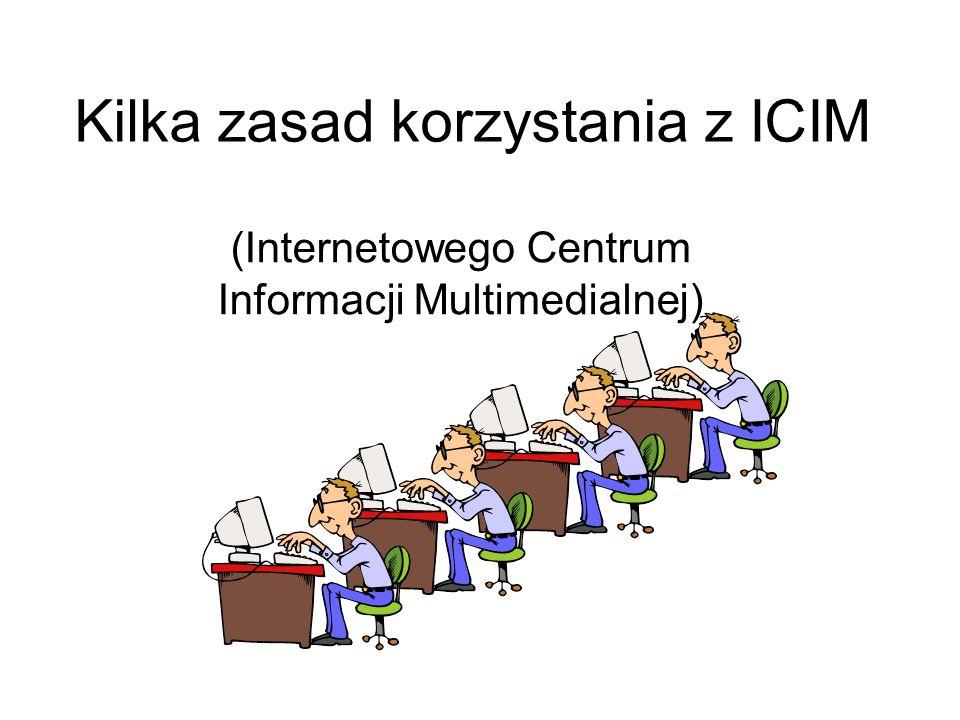 Kilka zasad korzystania z ICIM