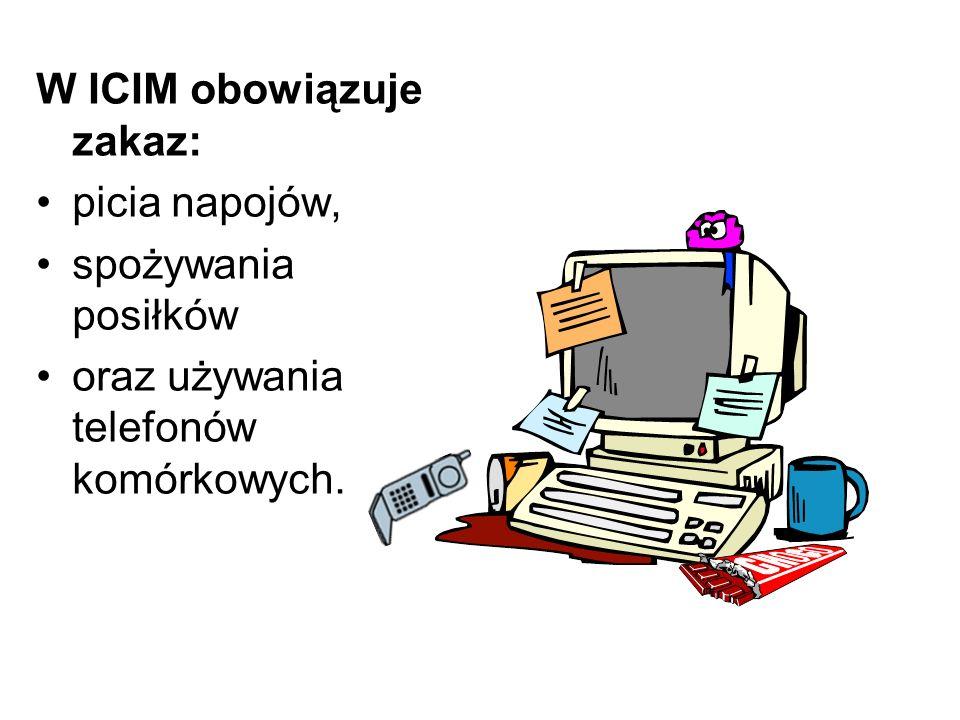 W ICIM obowiązuje zakaz: