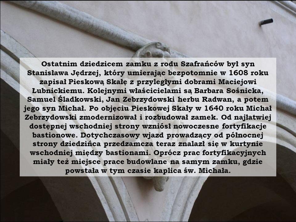 Ostatnim dziedzicem zamku z rodu Szafrańców był syn Stanisława Jędrzej, który umierając bezpotomnie w 1608 roku zapisał Pieskową Skałę z przyległymi dobrami Maciejowi Łubnickiemu.