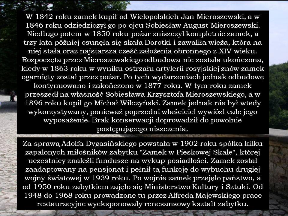 W 1842 roku zamek kupił od Wielopolskich Jan Mieroszewski, a w 1846 roku odziedziczył go po ojcu Sobiesław August Mieroszewski. Niedługo potem w 1850 roku pożar zniszczył kompletnie zamek, a trzy lata później osunęła się skała Dorotki i zawaliła wieża, która na niej stała oraz najstarsza część założenia obronnego z XIV wieku. Rozpoczęta przez Mieroszewskiego odbudowa nie została ukończona, kiedy w 1863 roku w wyniku ostrzału artylerii rosyjskiej znów zamek ogarnięty został przez pożar. Po tych wydarzeniach jednak odbudowę kontynuowano i zakończono w 1877 roku. W tym roku zamek przeszedł na własność Sobiesława Krzysztofa Mieroszewskiego, a w 1896 roku kupił go Michał Wilczyński. Zamek jednak nie był wtedy wykorzystywany, ponieważ poprzedni właściciel wywiózł całe jego wyposażenie. Brak konserwacji doprowadził do powolnie postępującego niszczenia.