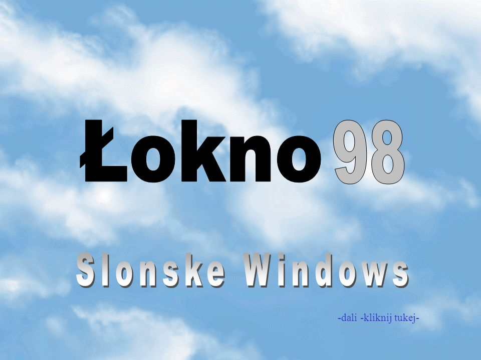 Łokno 98 Slonske Windows -dali -kliknij tukej-