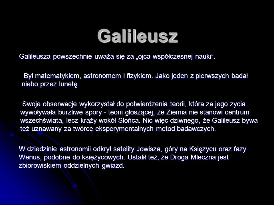 """Galileusz Galileusza powszechnie uważa się za """"ojca współczesnej nauki ."""