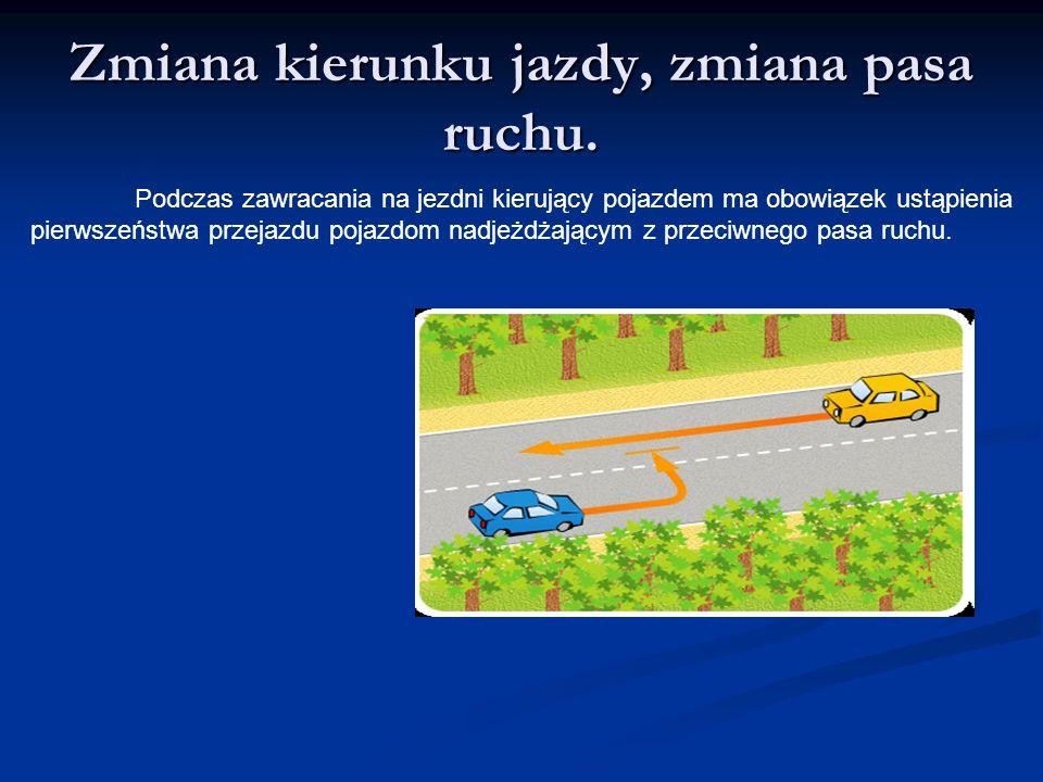 Zmiana kierunku jazdy, zmiana pasa ruchu.
