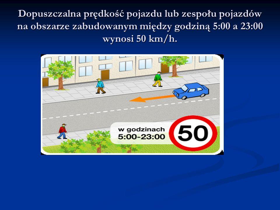 Dopuszczalna prędkość pojazdu lub zespołu pojazdów na obszarze zabudowanym między godziną 5:00 a 23:00 wynosi 50 km/h.