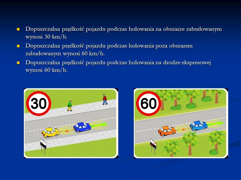 Dopuszczalna prędkość pojazdu podczas holowania na obszarze zabudowanym wynosi 30 km/h.