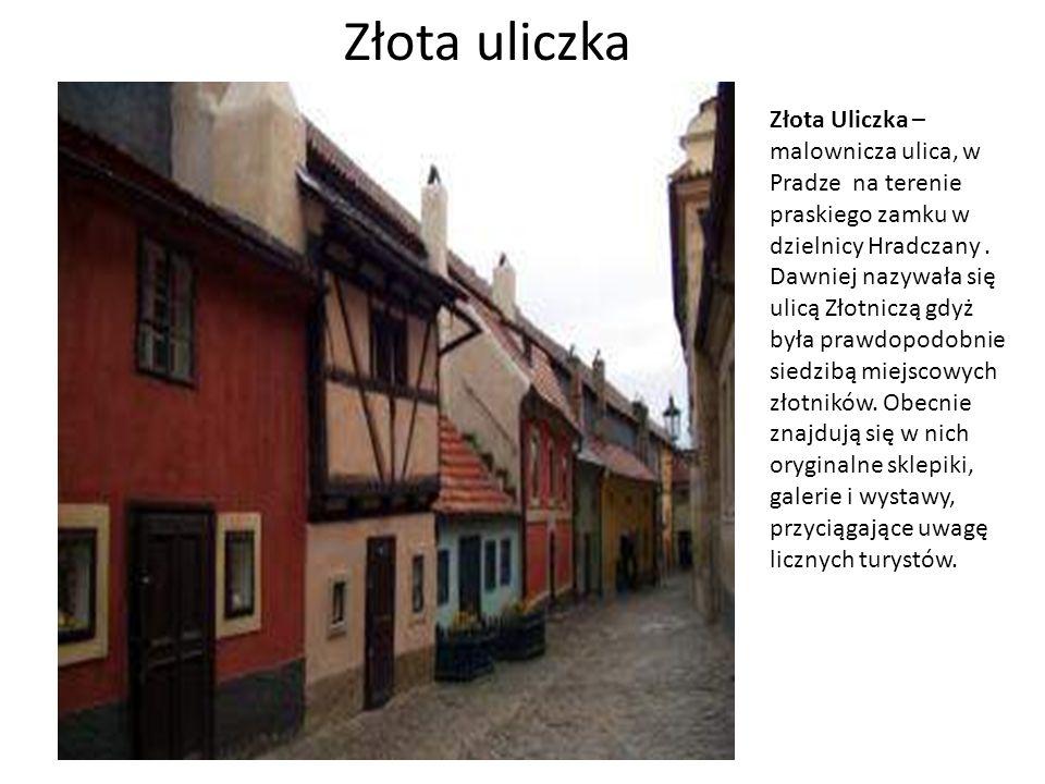 Złota uliczka Złota Uliczka – malownicza ulica, w Pradze na terenie praskiego zamku w dzielnicy Hradczany .