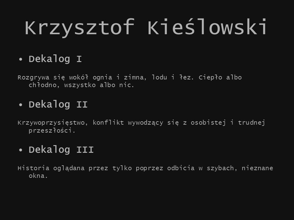 Krzysztof Kieślowski Dekalog I Dekalog II Dekalog III