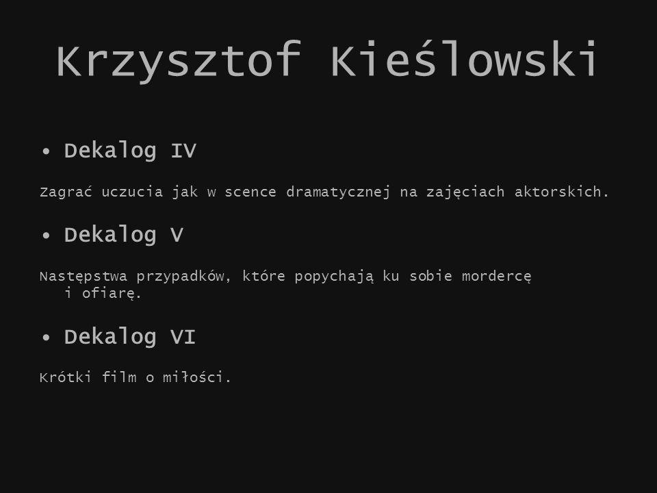 Krzysztof Kieślowski Dekalog IV Dekalog V Dekalog VI
