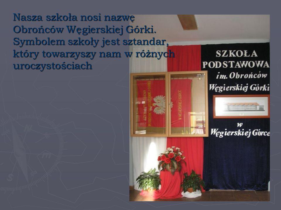 Nasza szkoła nosi nazwę Obrońców Węgierskiej Górki