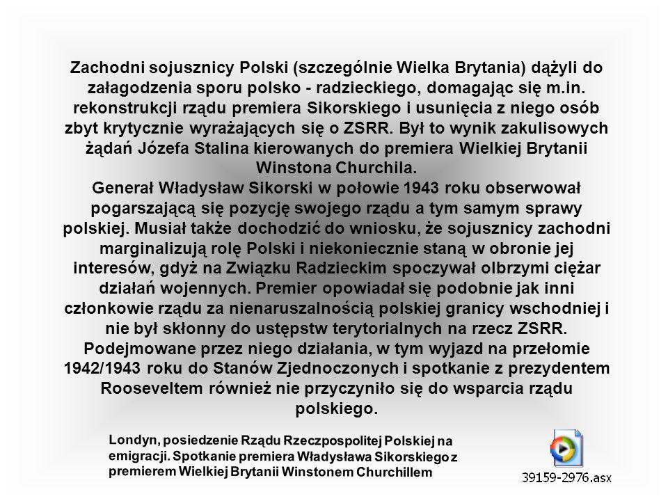 Zachodni sojusznicy Polski (szczególnie Wielka Brytania) dążyli do załagodzenia sporu polsko - radzieckiego, domagając się m.in. rekonstrukcji rządu premiera Sikorskiego i usunięcia z niego osób zbyt krytycznie wyrażających się o ZSRR. Był to wynik zakulisowych żądań Józefa Stalina kierowanych do premiera Wielkiej Brytanii Winstona Churchila.