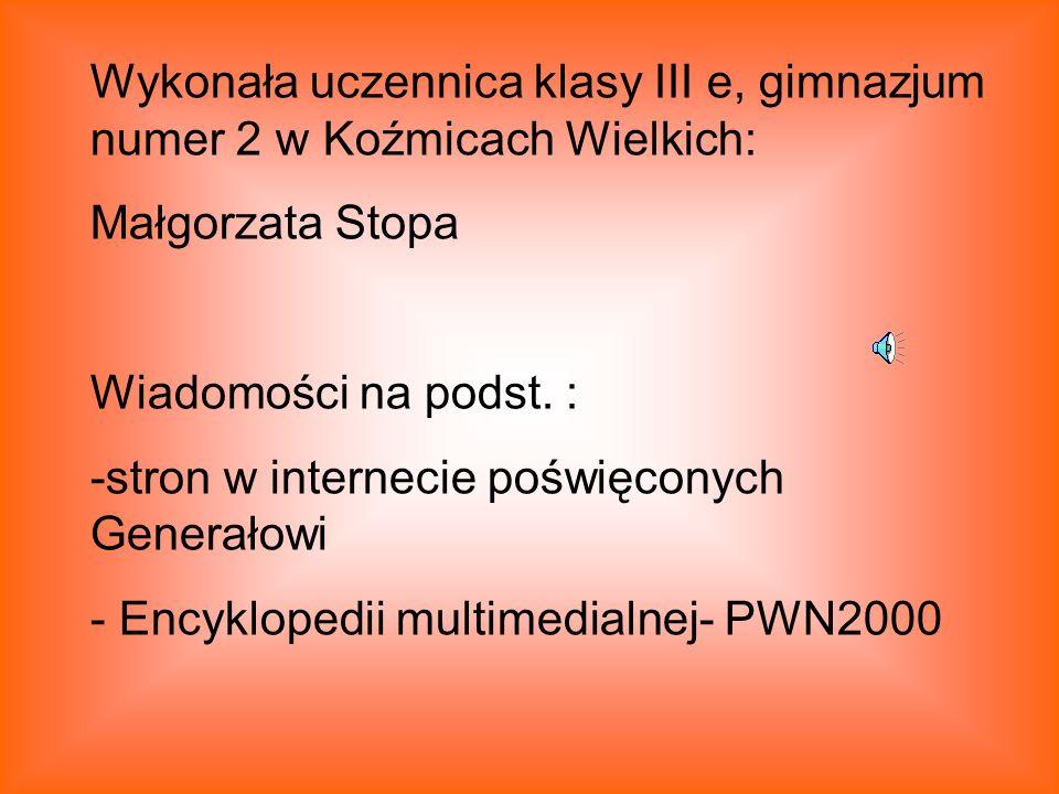 Wykonała uczennica klasy III e, gimnazjum numer 2 w Koźmicach Wielkich: