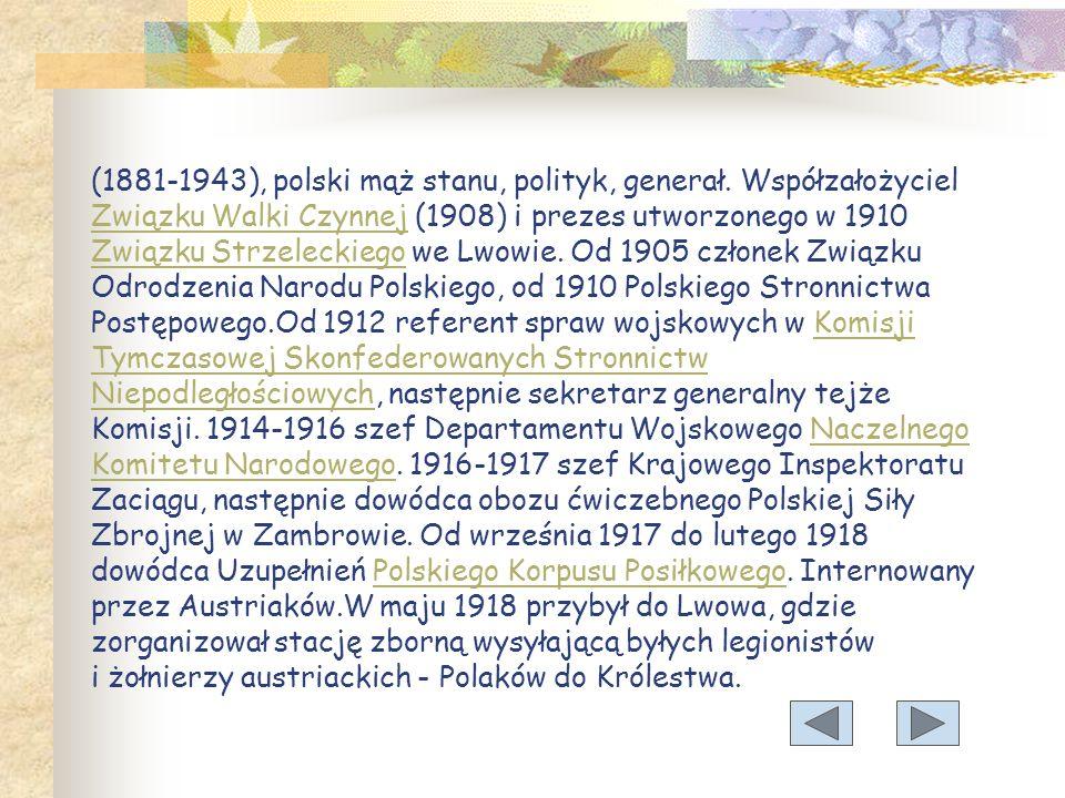 (1881-1943), polski mąż stanu, polityk, generał