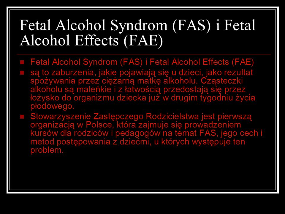 Fetal Alcohol Syndrom (FAS) i Fetal Alcohol Effects (FAE)