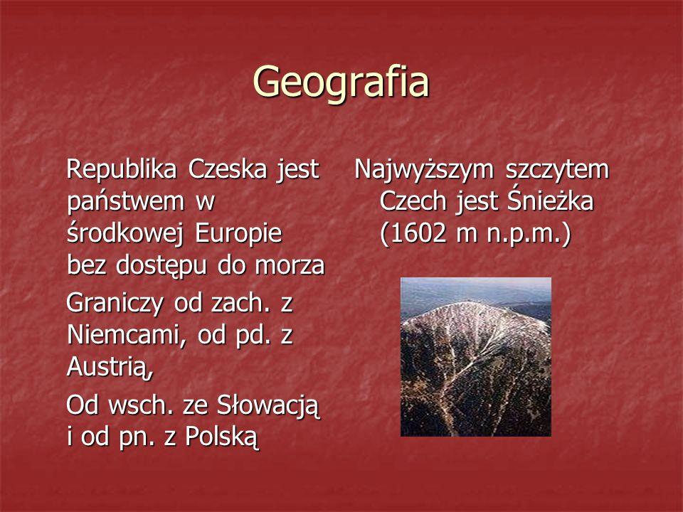 GeografiaRepublika Czeska jest państwem w środkowej Europie bez dostępu do morza. Graniczy od zach. z Niemcami, od pd. z Austrią,