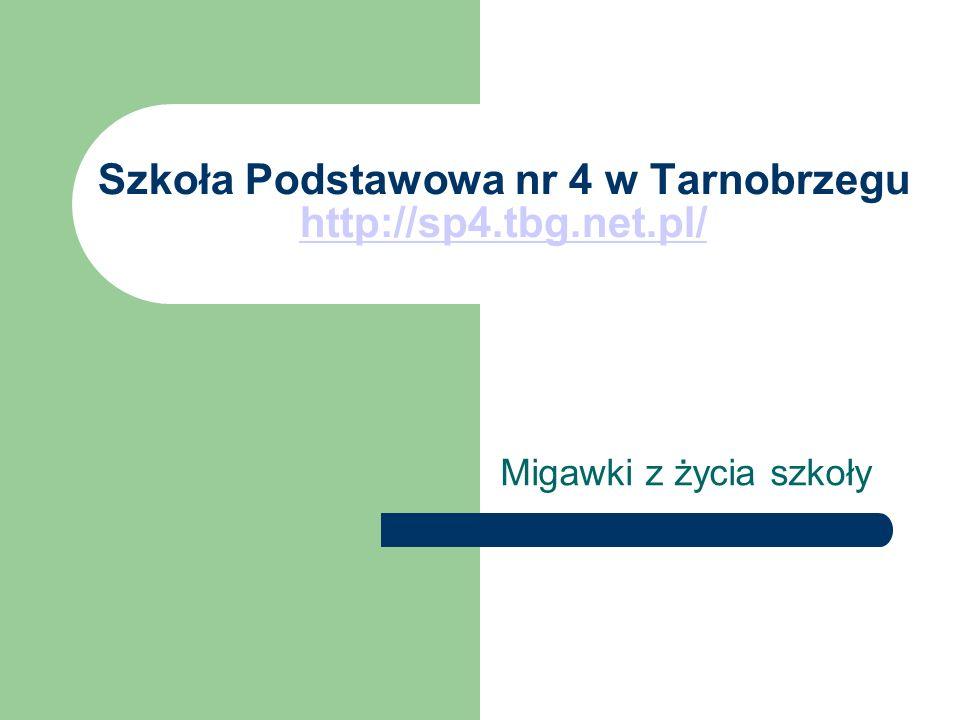 Szkoła Podstawowa nr 4 w Tarnobrzegu http://sp4.tbg.net.pl/