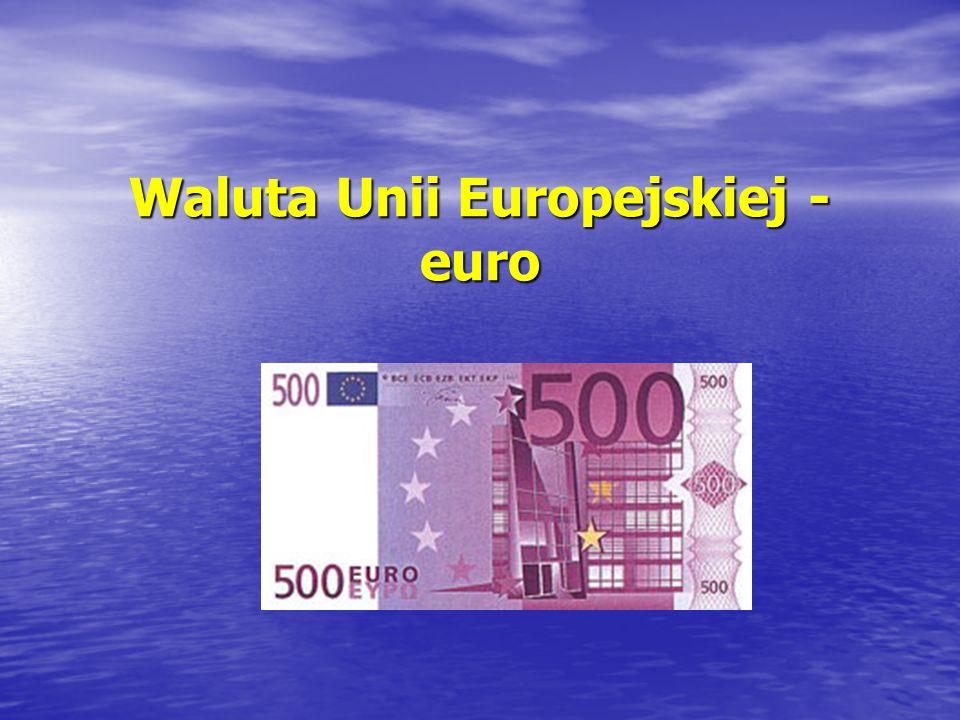 Waluta Unii Europejskiej - euro