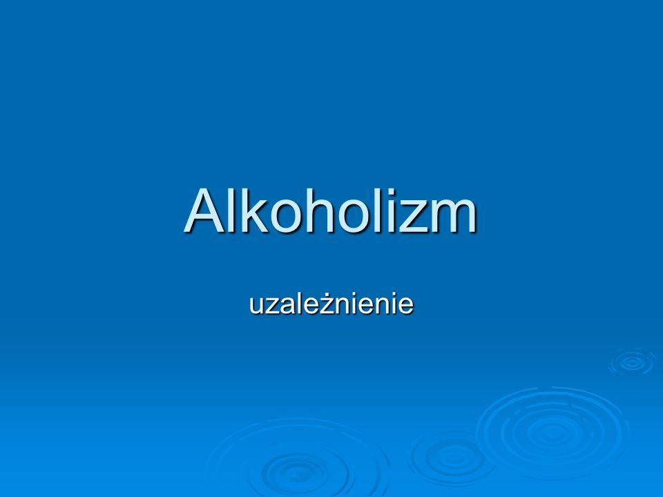 Alkoholizm uzależnienie