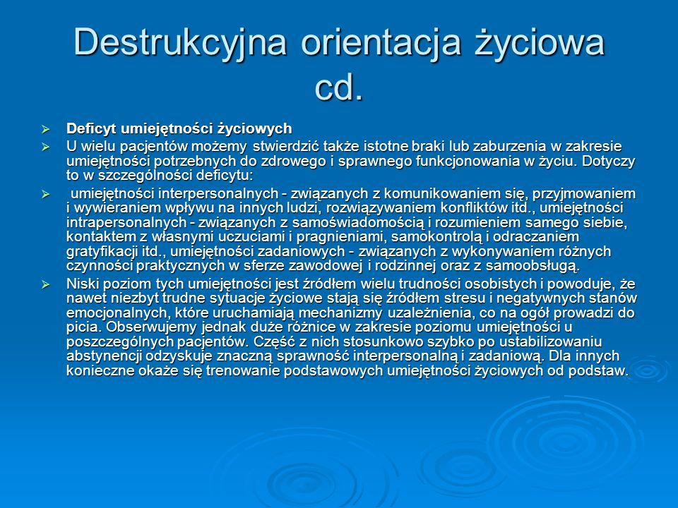 Destrukcyjna orientacja życiowa cd.
