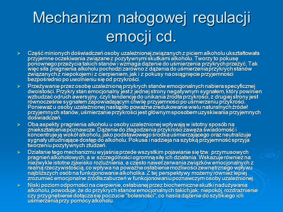 Mechanizm nałogowej regulacji emocji cd.