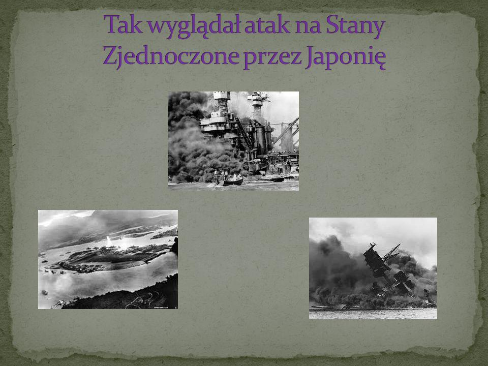 Tak wyglądał atak na Stany Zjednoczone przez Japonię