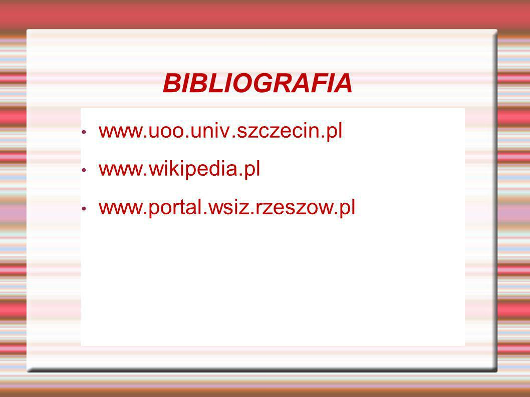 www.uoo.univ.szczecin.pl www.wikipedia.pl www.portal.wsiz.rzeszow.pl