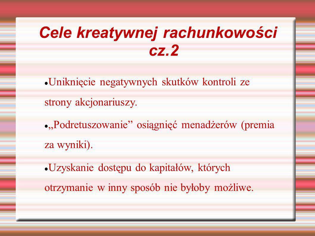 Cele kreatywnej rachunkowości cz.2