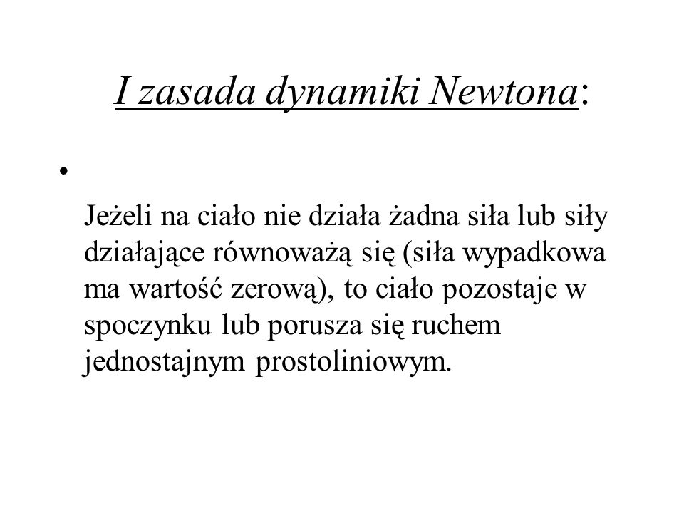 I zasada dynamiki Newtona: