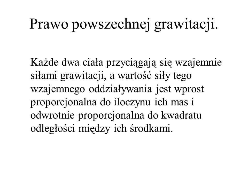 Prawo powszechnej grawitacji.